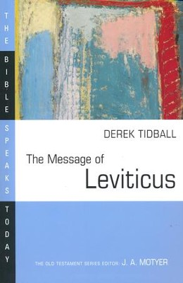 The Message of Leviticus: The Bible Speaks Today [BST]   -     Edited By: J.A. Motyer     By: Derek Tidball
