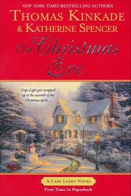 On Christmas Eve, Cape Light Series #11   -     By: Thomas Kinkade, Katherine Spencer