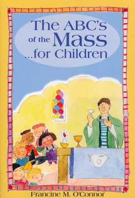 ABC's of the Mass, for Children   -     By: Kathryn Boswell