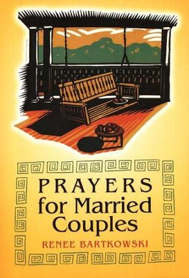 Prayers for Married Couples   -     By: Renee Bartkowski