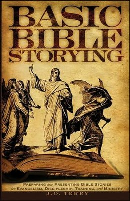 Basic Bible Storying   -     By: J.O. Terry