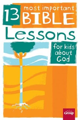 13 Most Important Bible Lessons for Kids About God - digital version - eBook  -