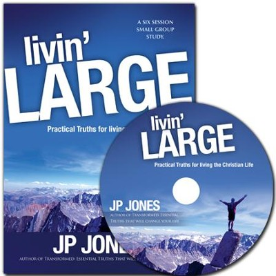 Livin' Large: Practical Truths for Living the Christian Life  -     By: J.P. Jones
