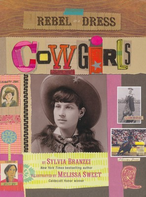 Cowgirls   -     By: Sylvia Branzei     Illustrated By: Melissa Sweet