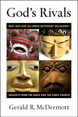 God's Rivals: Why Has God Allowed Different Religions? Insights from the Bible and the Early Church - PDF Download  [Download] -     By: Gerald R. McDermott
