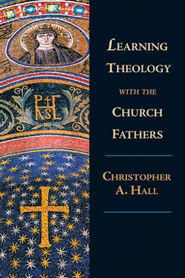 Learning Theology with the Church Fathers - PDF Download  [Download] -     By: Christopher A. Hall