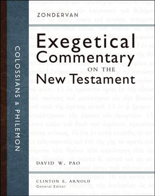 Colossians & Philemon: Zondervan Exegetical Commentary on the  New Testament [ZECNT]  -     Edited By: Clinton E. Arnold     By: David W. Pao