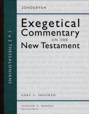 1 and 2 Thessalonians: Zondervan Exegetical Commentary on the New Testament [ZECNT]  -     Edited By: Clinton E. Arnold     By: Gary S. Shogren