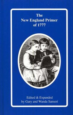 The New England Primer of 1777   -     Edited By: Gary Sanseri, Wanda Sanseri