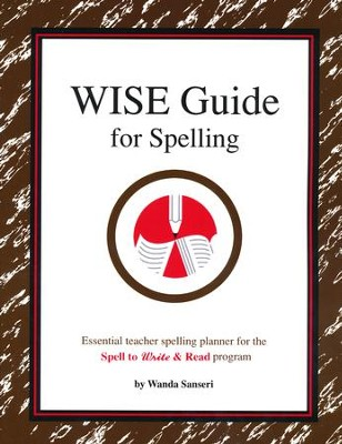 The W.I.S.E. Guide for Spelling   -     By: Wanda Sanseri
