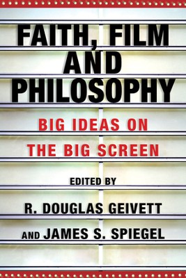 Faith, Film and Philosophy: Big Ideas on the Big Screen - PDF Download  [Download] -     By: R. Douglas Geivett, James S. Spiegel