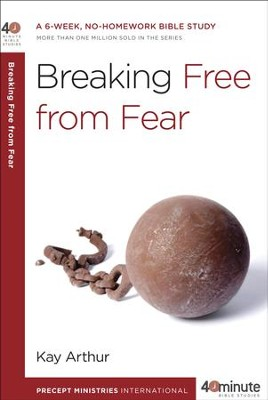 Breaking Free from Fear - eBook  -     By: Kay Arthur, David Lawson, BJ Lawson