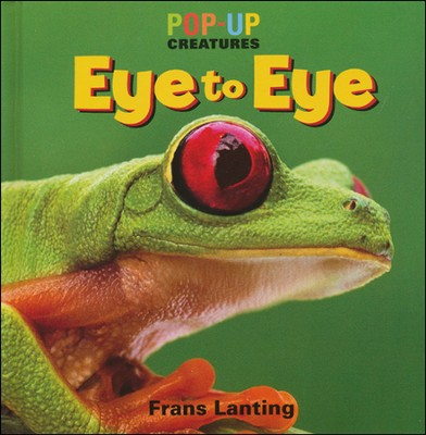 Pop-Up Creatures: Eye to Eye   -     By: Frans Lanting