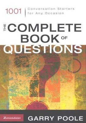 Complete Book of Questions, The: 1001 Conversation Starters for Any Occasion  -     By: Garry Poole