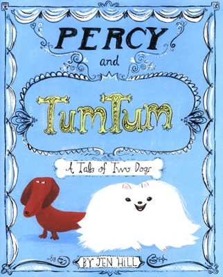 Percy and TumTum, A Tale of Two Dogs   -     By: Jen Hill