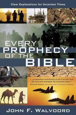 Every Prophecy of the Bible: Clear Explanations for Uncertain Times - eBook  -     By: John F. Walvoord