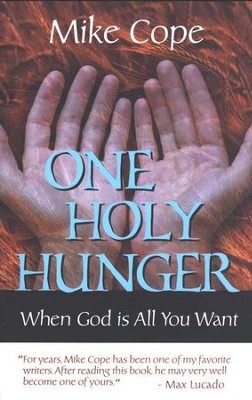 One Holy Hunger: When God is All You Want  -     By: Mike Cope