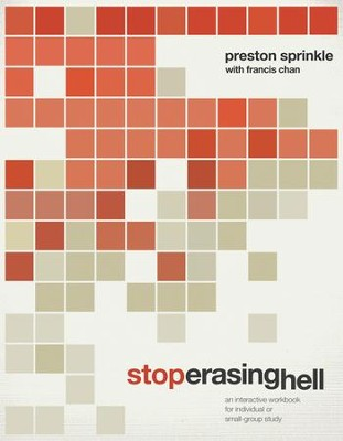 Stop Erasing Hell: An Interactive Workbook for Individual or Small-Group Study - eBook  -     By: Francis Chan, Preston Sprinkle