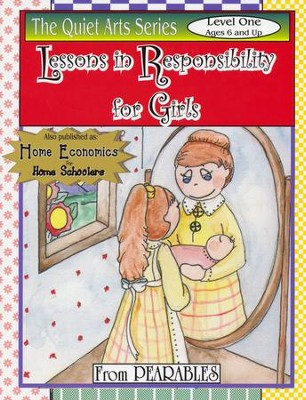 Lessons in Responsibility for Girls Level 1 (Ages 6 & up)   -