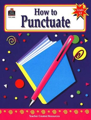 How to Punctuate, Grades 6-8   -