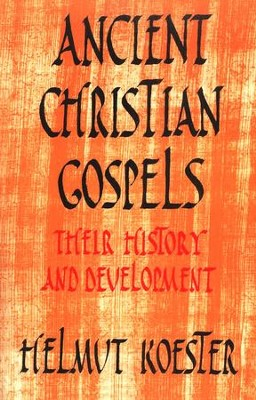 Ancient Christian Gospels    -     By: Helmut Koester