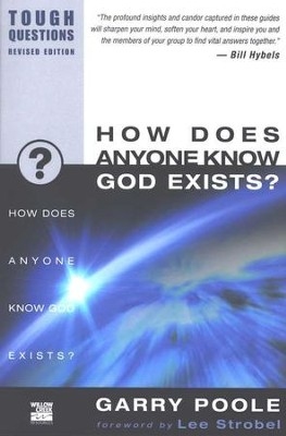 How Does Anyone Know God Exists? Tough Questions, Revised Edition  -     By: Garry Poole