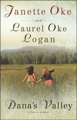 Dana's Valley, Repackaged edition   -     By: Janette Oke, Laurel Oke Logan