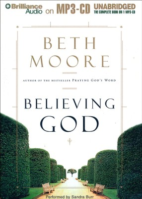 Believing God: Unabridged Audiobook on MP3  -     By: Beth Moore