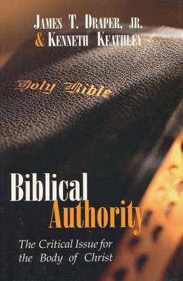Biblical Authority  -     By: James T. Draper, Kenneth Keathley