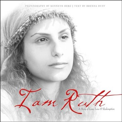 I am Ruth: A Story of Loss, Love, & Redemption - PDF Download  [Download] -     By: Brenda Duff, Kenneth Berg