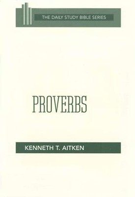 Proverbs: New Daily Study Bible [NDSB]   -     By: Kenneth T. Aitken
