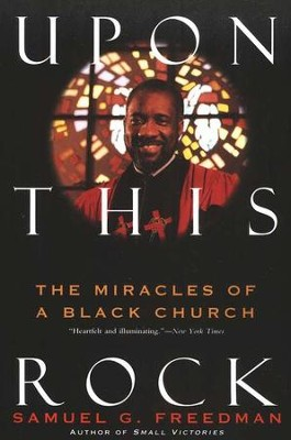 Upon This Rock: Miracles of a Black Church    -     By: Samuel Freedman