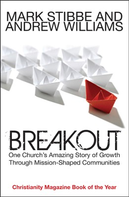 Breakout: One church's amazing story of growth through mission-shaped communities  -     By: Mark Stibbe