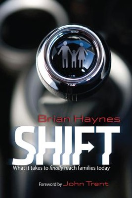 Shift: What it takes to finally reach families today - digital version - eBook  -     By: Brian Haynes