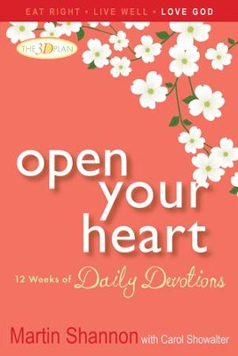 Open Your Heart: 12 Weeks of Devotions for Your Whole Life - eBook  -     By: Martin Shannon, Carol Showalter