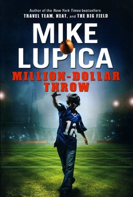 Million Dollar Throw   -     By: Mike Lupica