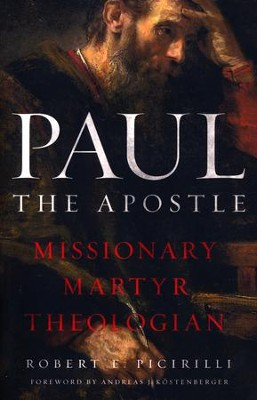 Paul the Apostle   -     By: Robert E. Picirilli