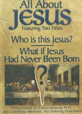 All About Jesus: Who Is This Jesus?/What If Jesus Had  Never Been Born?  -