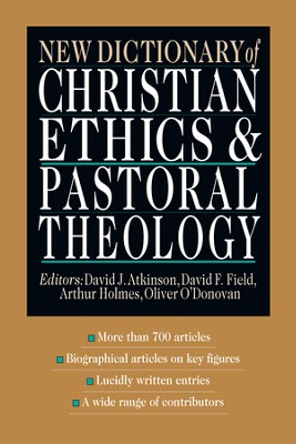 New Dictionary of Christian Ethics & Pastoral Theology - PDF Download  [Download] -     Edited By: David J. Atkinson, David F. Field, Arthur Holmes, Oliver O'Donovan     By: D.J. Atkinson, D.F. Field, A. Holmes & O. O'Donovan, eds.