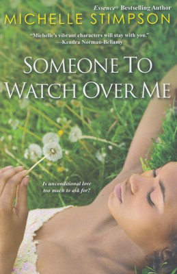 Someone To Watch Over ME   -     By: Michelle Stimpson