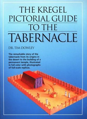 The Kregel Pictorial Guide to the Tabernacle   -     By: Tim Dowley