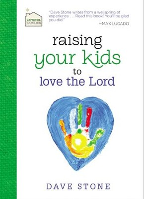 Raising Your Kids to Love the Lord - eBook  -     By: Dave Stone