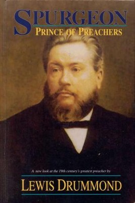 Spurgeon: The Prince of Preachers   -     By: Lewis A. Drummond