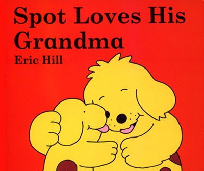 Spot Loves His Grandma  -     By: Eric Hill