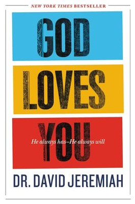 God Loves You: How the Father's Affection Changes Everything in Your Life - eBook  -     By: David Jeremiah