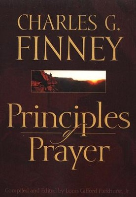 Principles of Prayer  -     By: Charles Finney