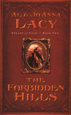 The Forbidden Hills, Dreams of Gold Series #2   -     By: Al Lacy, JoAnna Lacy