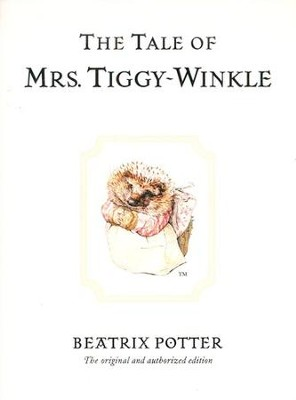 The Tale of Mrs. Tiggy-Winkle  -     By: Beatrix Potter