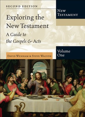 Exploring the New Testament, Volume 1: A Guide to the Gospels & Acts - PDF Download  [Download] -     By: David Wenham, Steve Walton