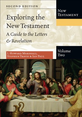 Exploring the New Testament, Volume 2: A Guide to the Letters & Revelation - PDF Download  [Download] -     By: I. Howard Marshall, Stephen Travis, Ian Paul